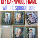 diy barnwood frame with no special tools