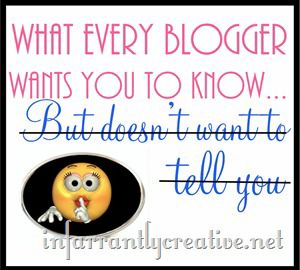 What Every Blogger Wants You To Know Part 4