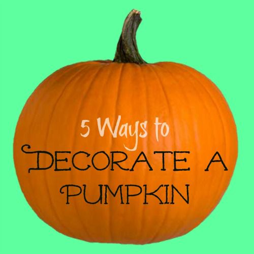 5 Ways To Decorate A Pumpkin