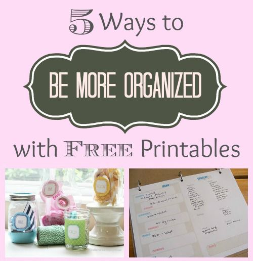 5 Ways to Get More Organized with FREE Printables