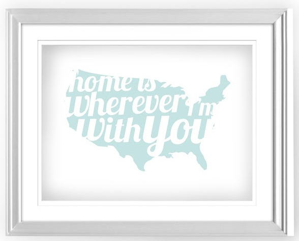 "Free Printable ""Home is Wherever I'm With You"""