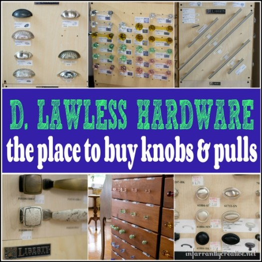 D Lawless Hardware - best place to buy knobs and pulls
