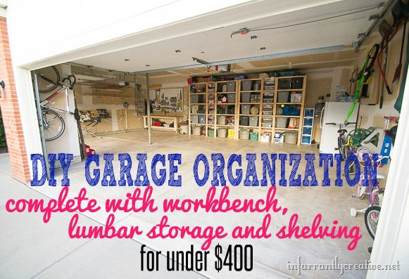 . Garage Organization Reveal   Infarrantly Creative