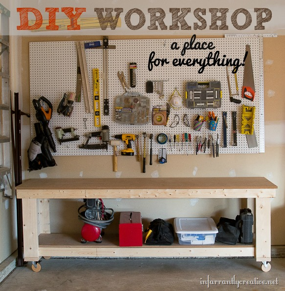 Garage Organization DIY Workshop Infarrantly Creative