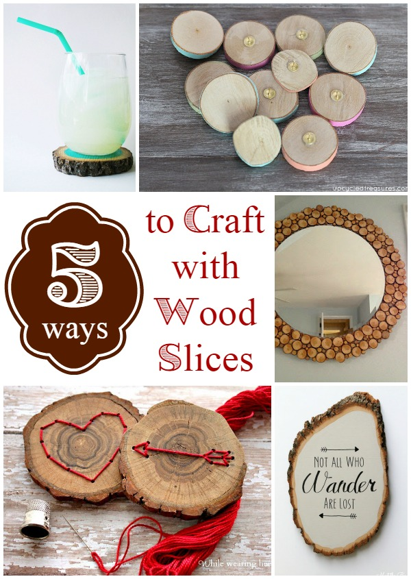 5 ways to craft with wood slices infarrantly creative for Wood slice craft projects