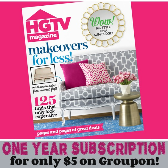 $5 HGTV Magazine Subscription And More