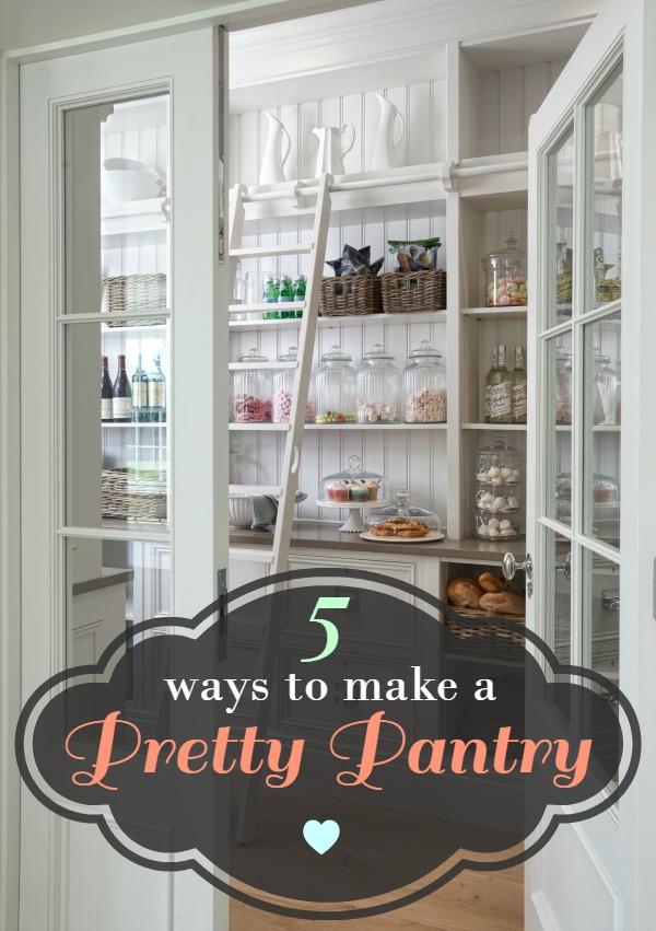 5 Ways to Make a Pretty Pantry