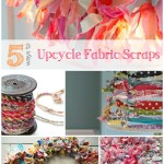 5-Ways-Upcycle-Fabric-Scraps