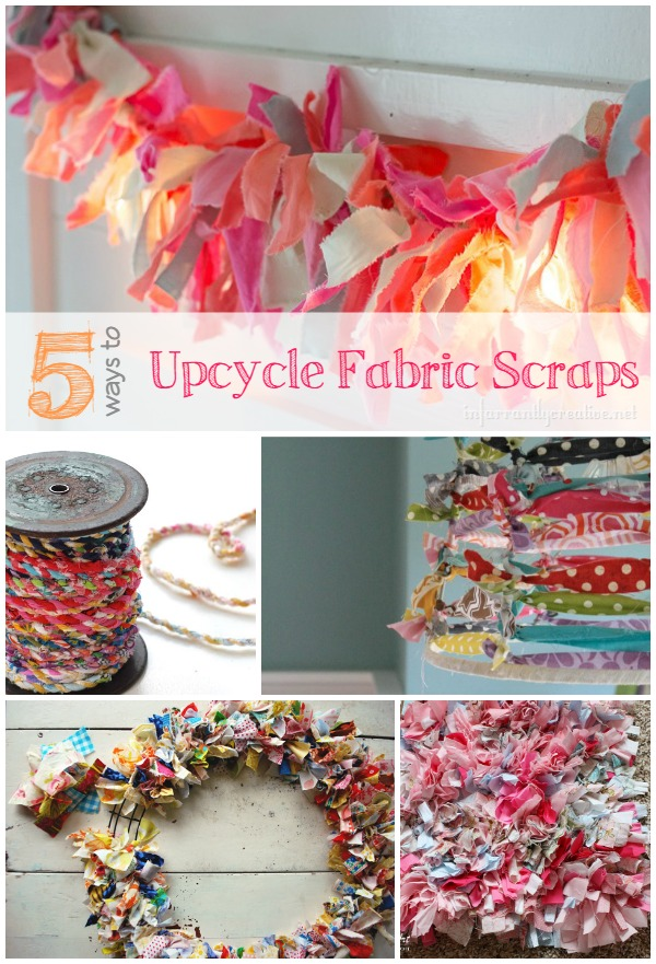 Ways Upcycle Your Fabric Scraps Infarrantly Creative