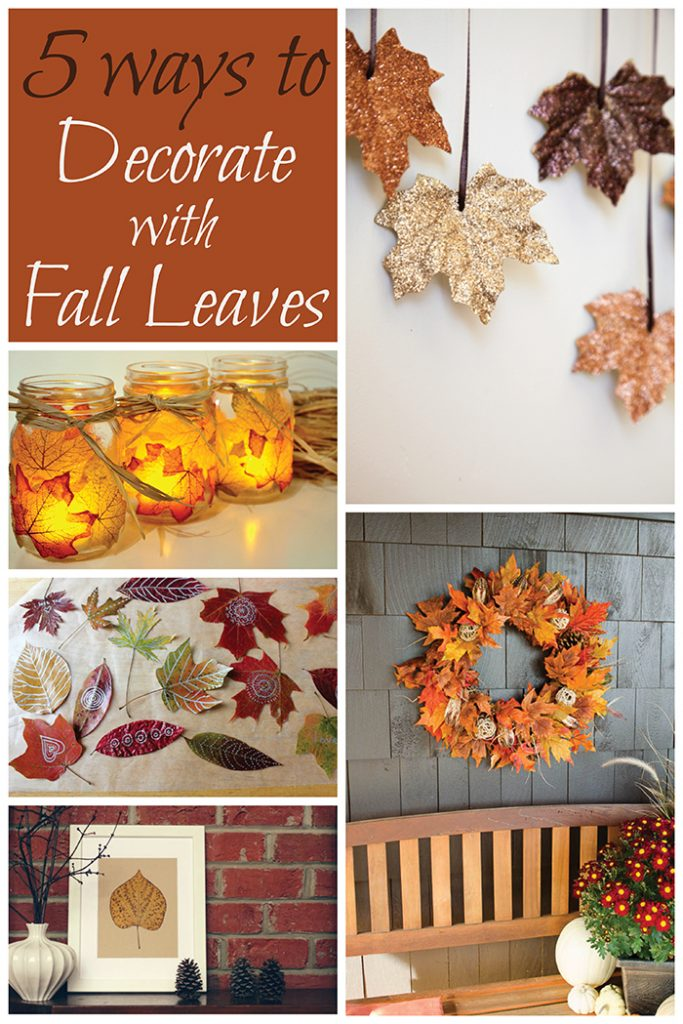 5 Ways To Decorate With Fall Leaves Infarrantly Creative