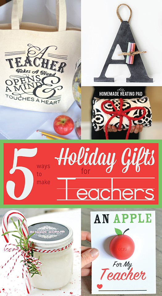 5 Ways to Make Holiday Gifts for Teachers
