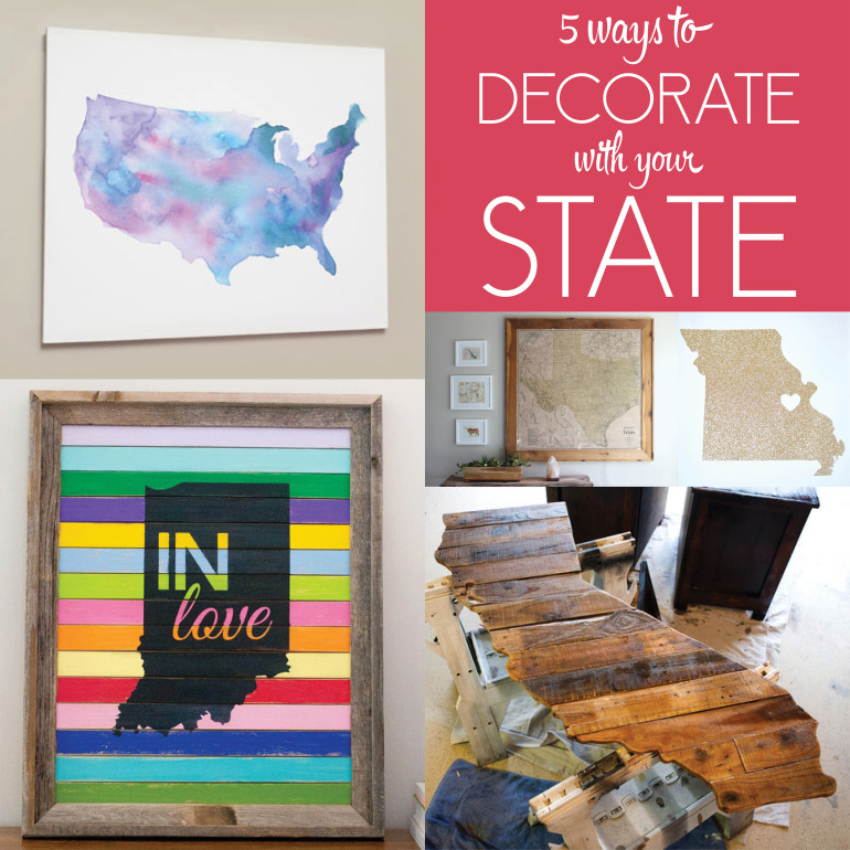 5 Ways to Decorate with Your State