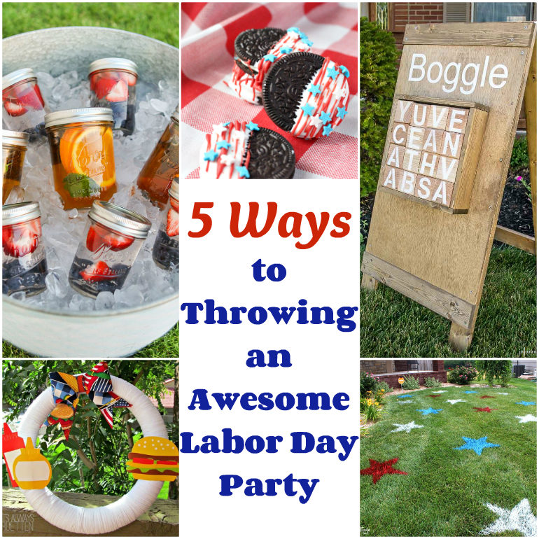 5 Ways to Throwing an Awesome Labor Day Party